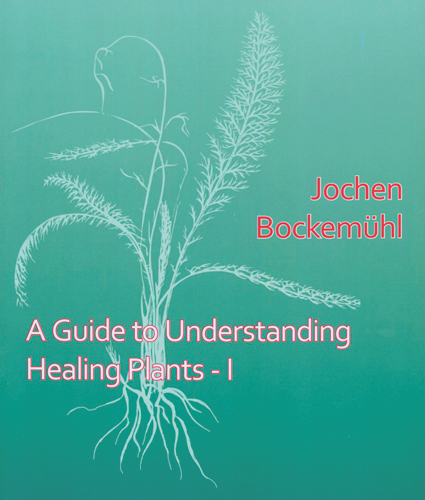 A Guide to Understanding Healing Plants. Volume 1