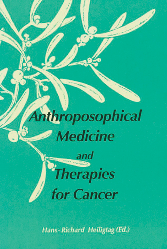 Anthroposophical Medicine and Therapies for Cancer