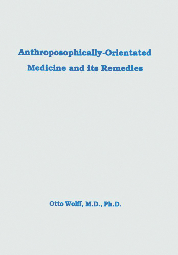 Anthroposophically Orientated Medicine and its Remedies