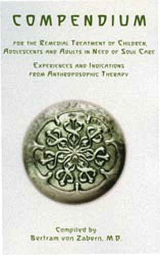 Compendium for the Remedial Treatment of Children, Adolescents and Adults in Need of Soul Care