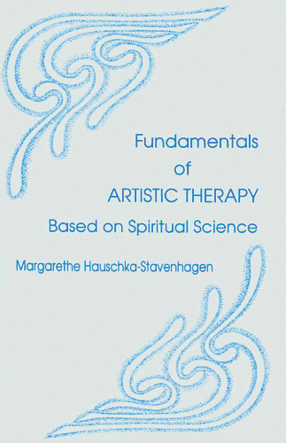 Fundamentals of Artistic Therapy based on Spiritual Science