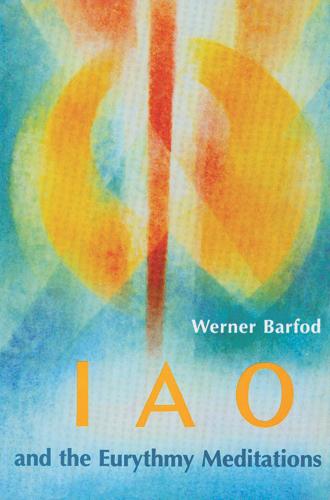 IAO and the Eurythmy Meditations