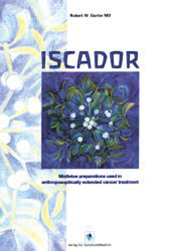 Iscador. Mistletoe Preparations used in Anthroposophically Extended Cancer Treatment