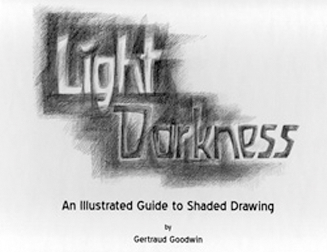 Light Darkness. An Illustrated Guide to Shaded Drawing