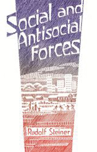 Social and Antisocial Forces in the Human Being