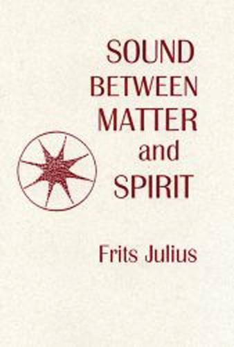 Sound between Matter and Spirit