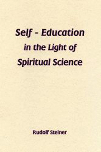 Self Education in the Light of Spiritual Science