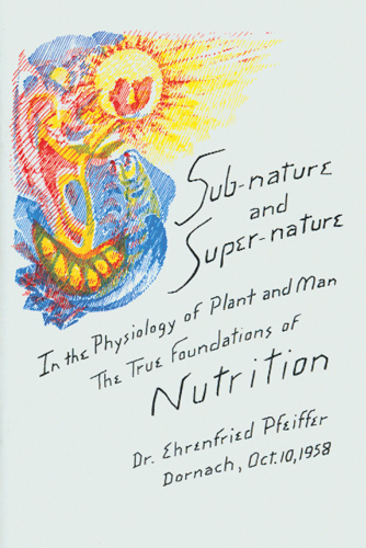 Sub-nature and Super-nature. The True Foundations of Nutrition
