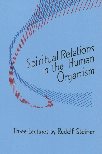 Spiritual Relations in the Human Organism