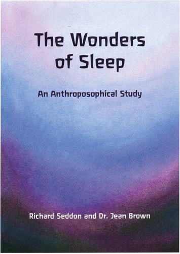 The Wonders of Sleep. An Anthroposophical Study