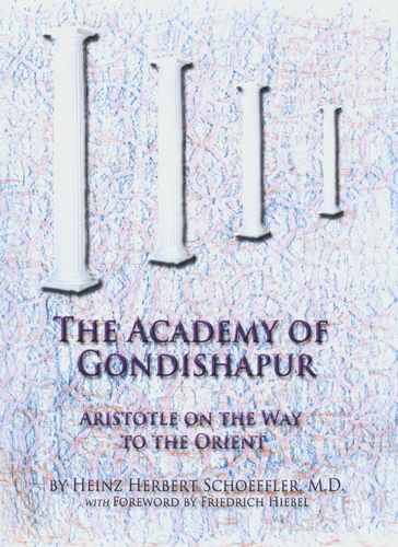 The Academy of Gondishapur. Aristotle on the Way to the Orient