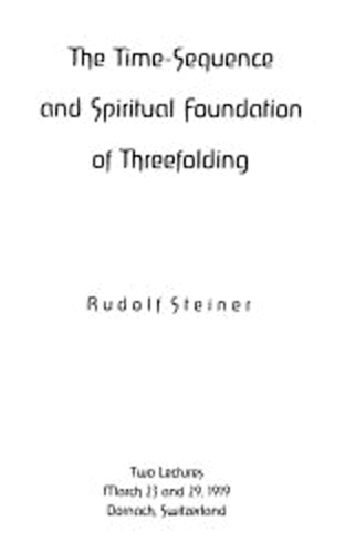 The Time Sequence and Spiritual Foundations of Threefolding