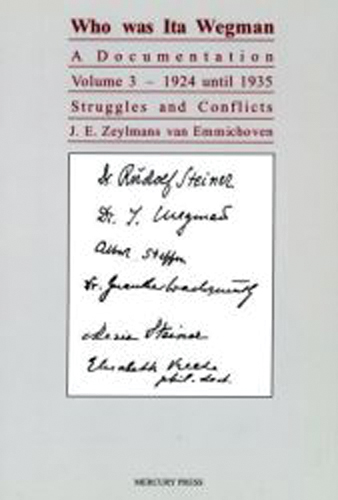 Who Was Ita Wegman. Volume 3: 1924 until 1943. Struggles and Conflicts
