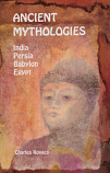 Ancient Mythologies: India, Persia, Babylon, Egypt