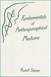 Fundamentals of Anthroposophic Medicine