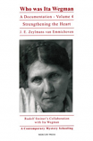 Who Was Ita Wegman. Volume 4: Strengthening the Heart