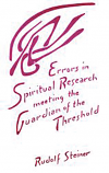 Errors in Spiritual Research. Meeting the Guardian of the Threshold
