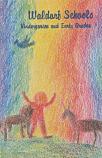 Waldorf Schools. Volume 1: Kindergarten and lower classes