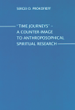 Time Journeys - A Counter-image to Anthroposophical Spiritual Research