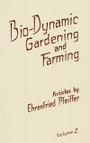 Bio-Dynamic Gardening and Farming. Volume 2